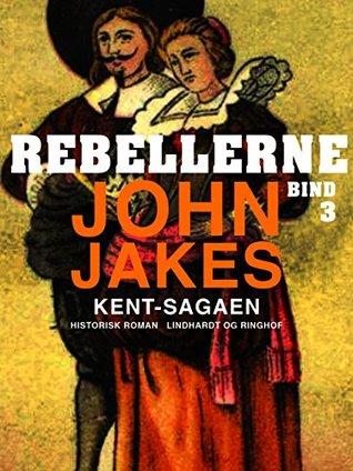 Rebellerne (Kent-sagaen)