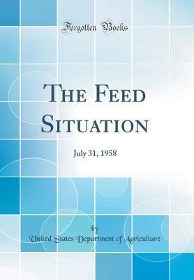 The Feed Situation: July 31, 1958