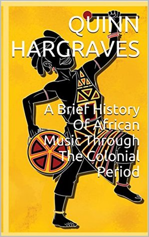 A Brief History Of African Music Through The Colonial Period