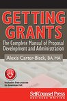 Getting Grants: The Complete Manual of Proposal Development and Administration (Business Writing Series)