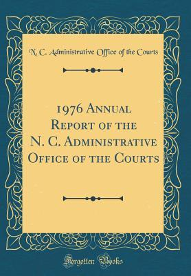 1976 Annual Report of the N. C. Administrative Office of the Courts