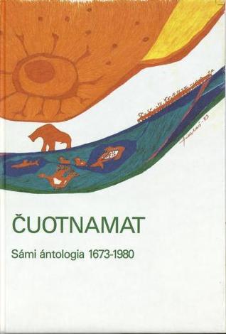 Čuotnamat: Sámi ántologia 1673-1980