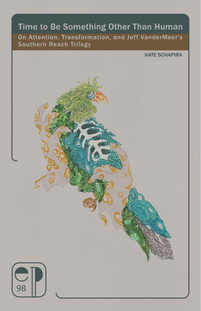 Time to Be Something Other than Human: On Attention, Transformation, and Jeff VanderMeer's Southern Reach Trilogy