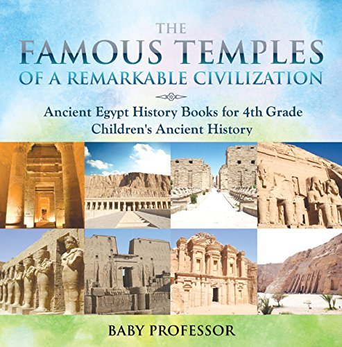 The Famous Temples of a Remarkable Civilization - Ancient Egypt History Books for 4th Grade | Children's Ancient History