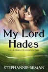 My Lord Hades (Children of Khaos: The Originals, #1)