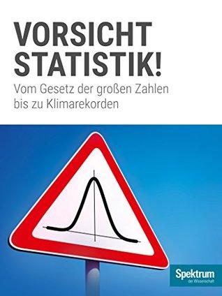 Vorsicht, Statistik!: Vom Gesetz der großen Zahlen bis zu Klimarekorden