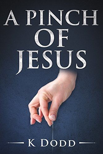 A Pinch of Jesus : A Romantic Inspirational Christian Short Story About Faith and Hope