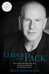 Leader of the Pack: How a single dad of five led his kids, his business and himself from disaster to success.