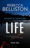 Life (Citizens of Logan Pond, #1)
