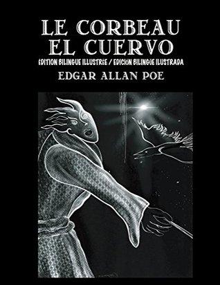 Le Corbeau / El Cuervo -Édition Bilingue/Edición Bilingüe: dition Français-Espagnol/Edición Francés-Español