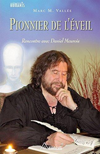 Pionnier de l'éveil: Rencontre avec Daniel Meurois