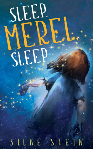Sleep, Merel, Sleep by Silke Stein