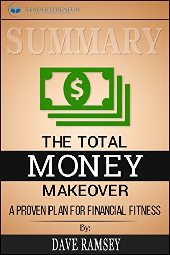 Summary: The Total Money Makeover: Classic Edition: A Proven Plan for Financial Fitness