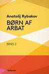 Børn af Arbat: Bind 2