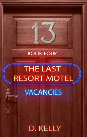 The Last Resort Motel: Room Thirteen