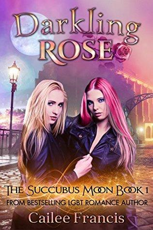Darkling Rose (Succubus Moon #1)