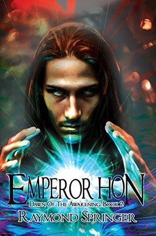 Emperor Hon (Dawn of the Awakening Book 2)