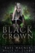 Black Crown by Raye Wagner