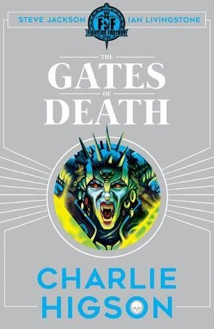 The Gates of Death (Fighting Fantasy: Scholastic #12)