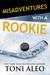 Misadventures with a Rookie (Misadventures, #11)