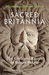 Sacred Britannia: Gods and Rituals in Roman Britain from Caesar to Constantine