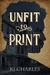Unfit to Print by K.J. Charles