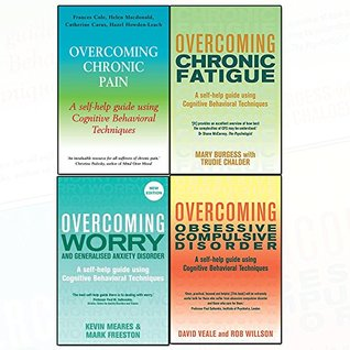 Overcoming Books Collection 4 Books Set (Obsessive Compulsive Disorder,Chronic Fatigue, Chronic Pain: A Books on Prescription Title: A Self-Help Guide Using Cognitive Behavioral Techniques)