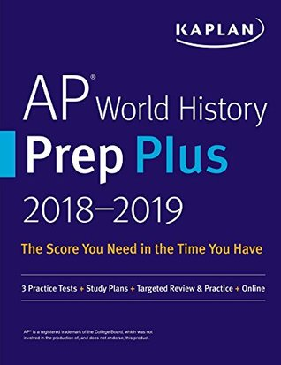 AP World History Prep Plus 2018-2019 FREE for a limited time.: 3 Practice Tests + Study Plans + Targeted Review & Practice + Online
