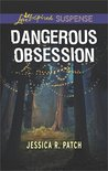 Dangerous Obsession by Jessica R. Patch