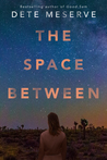 The Space Between by Dete Meserve