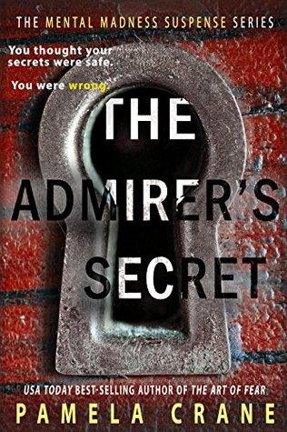 The Admirer's Secret (The Mental Madness Suspense Series)
