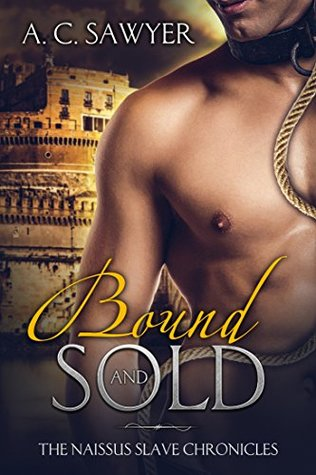 Bound and Sold (Naissus Slave Chronicles #1)