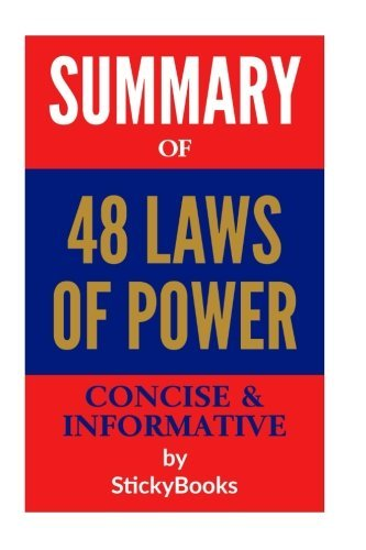 "Summary of ""48 Laws of Power"" by Robert Greene and Joost Elffers: Concise & Informative Summary"