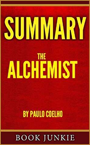 Summary - The Alchemist: By Paulo Coelho