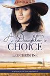 A Daughter's Choice (A Mindalby Outback Romance Series #4)