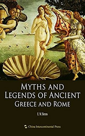 Myths and Legends of Ancient Greece and Rome - Hardcover First Edition [Classics Of World Literature] Unabridged Classic (ANNOTATED)
