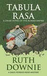 Tabula Rasa: A Crime Novel of the Roman Empire (Gaius Petreius Ruso Series Book 6)