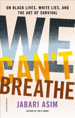 We Can't Breathe by Jabari Asim
