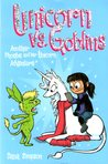 Unicorn vs. Goblins (Heavenly Nostrils, #3)