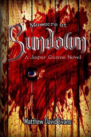 Massacre at Sundown (Jasper Gunne, #1)