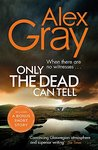 Only the Dead Can Tell (Lorimer #15)