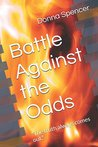 """Battle Against the Odds: """"The truth always comes out."""" (Battle series)"""