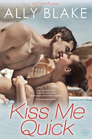 Kiss Me Quick (The Cinderella Project, #1)