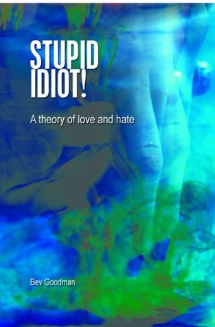STUPID IDIOT! Inspiring and a Self-Help for Teens & Young Adults. Empowering for everyone especially victims of hate, suicide, and bullying.