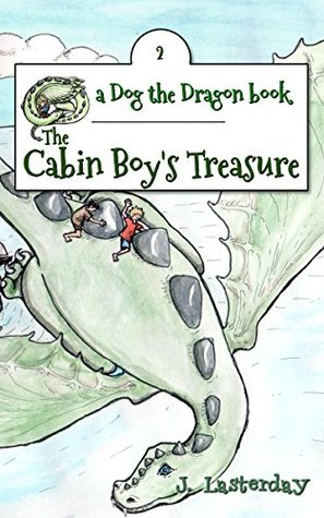 The Cabin Boy's Treasure: An Early Chapter Book (Dog the Dragon 2)