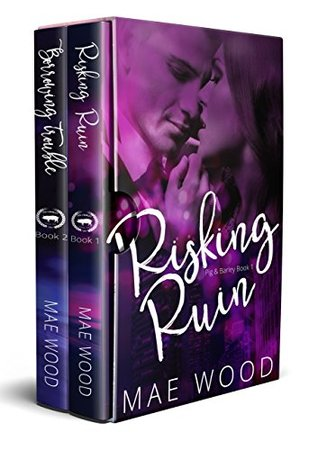 Risking Ruin & Borrowing Trouble: The Complete Pig & Barley Box Set