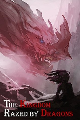 The Kingdom Razed by Dragons (The Blue Mage Raised by Dragons, #2)