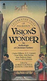 Visions of Wonder: An Anthology of Christian Fantasy