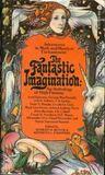The Fantastic Imagination: An Anthology of High Fantasy