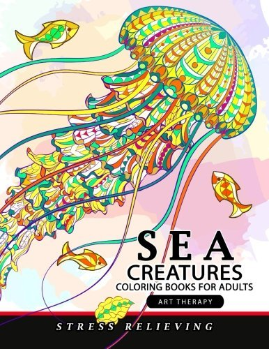 Sea Creatures coloring books for adults: Coloring Pages Design for Relaxation and Stress Relief